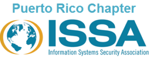 Information Systems Security Association (ISSA) Puerto Rico Chapter